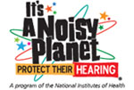 It's a Noisy Planet. Protect Their Hearing